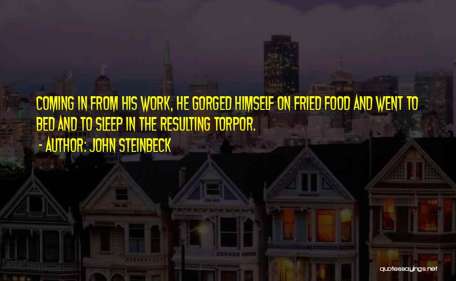 Fried Food Quotes By John Steinbeck