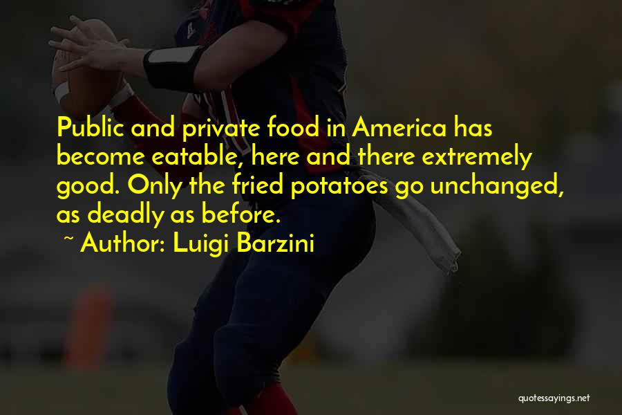 Fried Food Quotes By Luigi Barzini