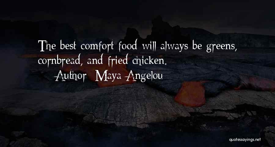 Fried Food Quotes By Maya Angelou