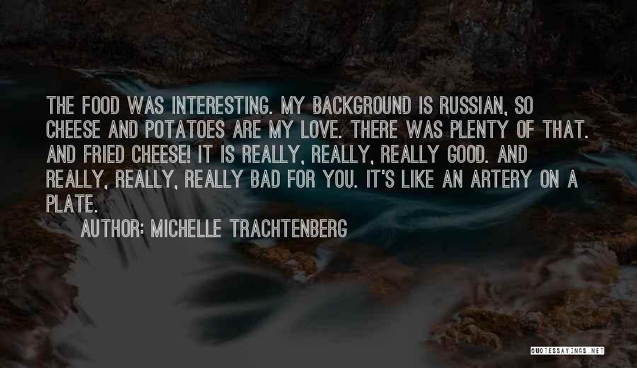 Fried Food Quotes By Michelle Trachtenberg