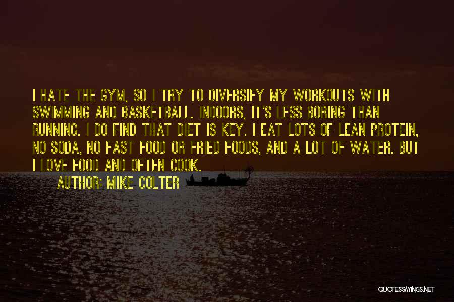 Fried Food Quotes By Mike Colter