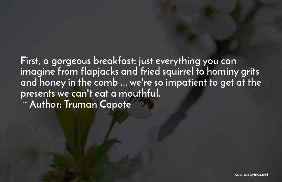 Fried Food Quotes By Truman Capote