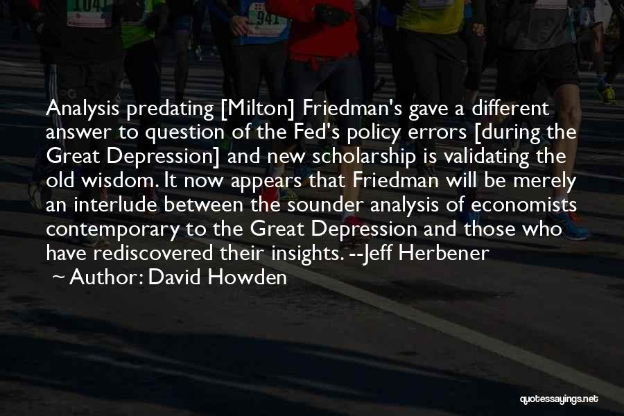 Friedman Milton Quotes By David Howden