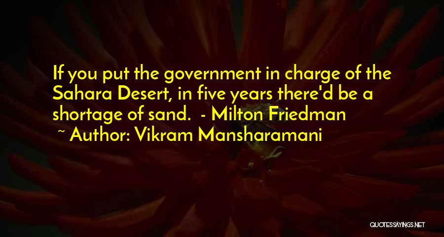 Friedman Milton Quotes By Vikram Mansharamani