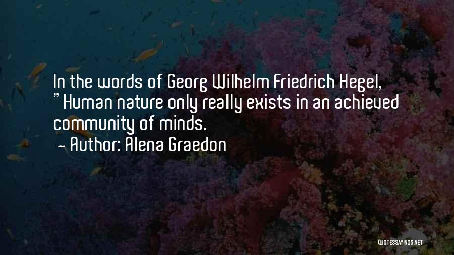 Friedrich Hegel Quotes By Alena Graedon