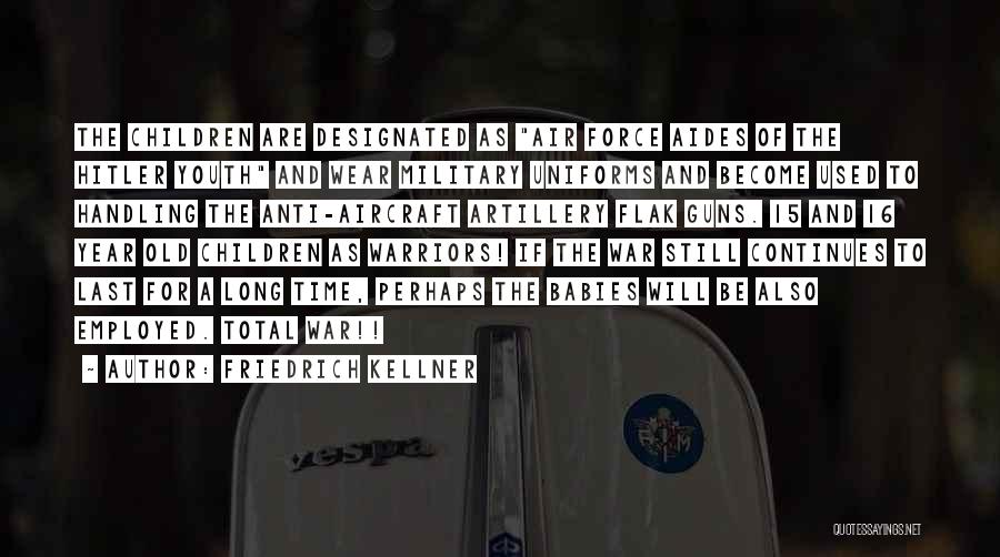 Friedrich Kellner Quotes 1158256