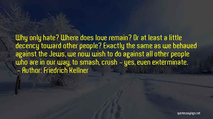 Friedrich Kellner Quotes 1430073