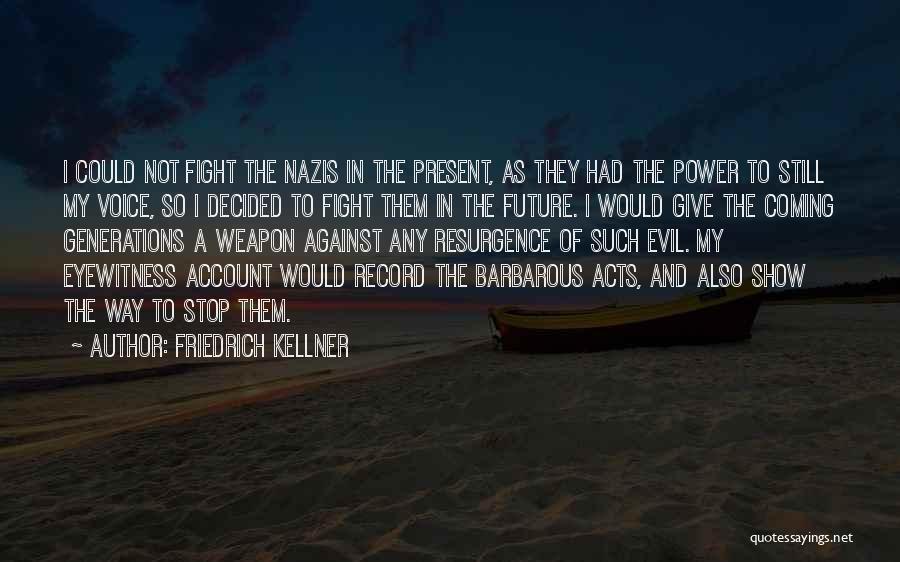 Friedrich Kellner Quotes 1919000