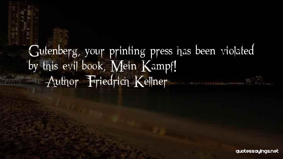 Friedrich Kellner Quotes 596600