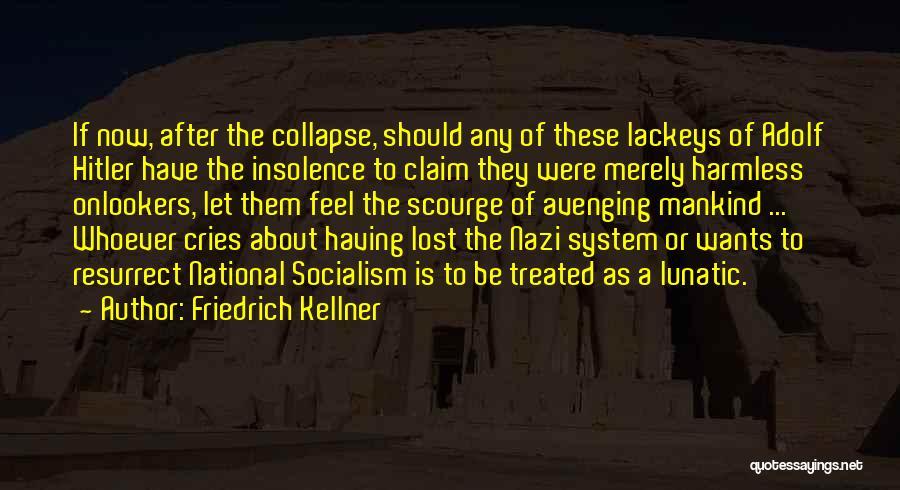 Friedrich Kellner Quotes 746803