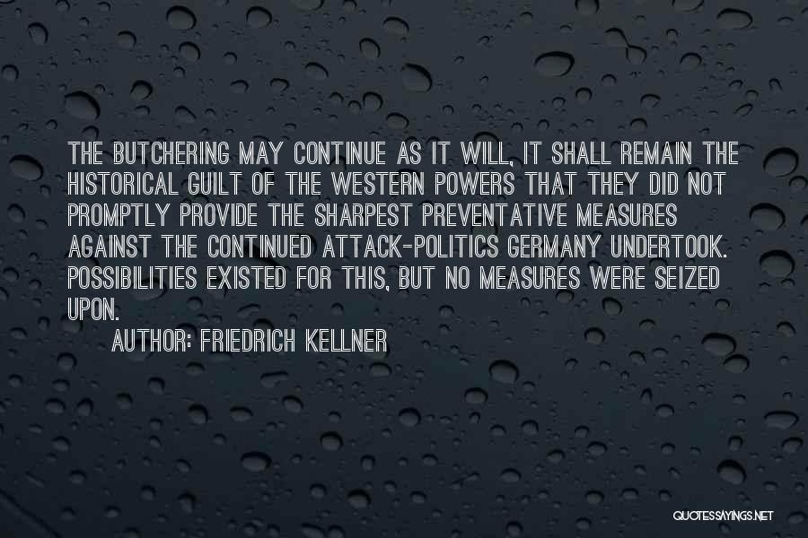 Friedrich Kellner Quotes 757018