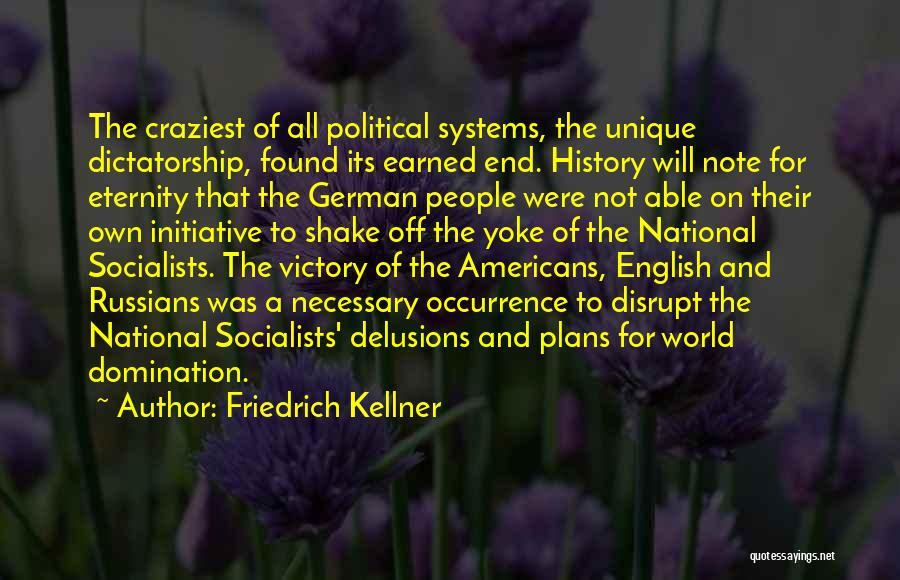 Friedrich Kellner Quotes 863707