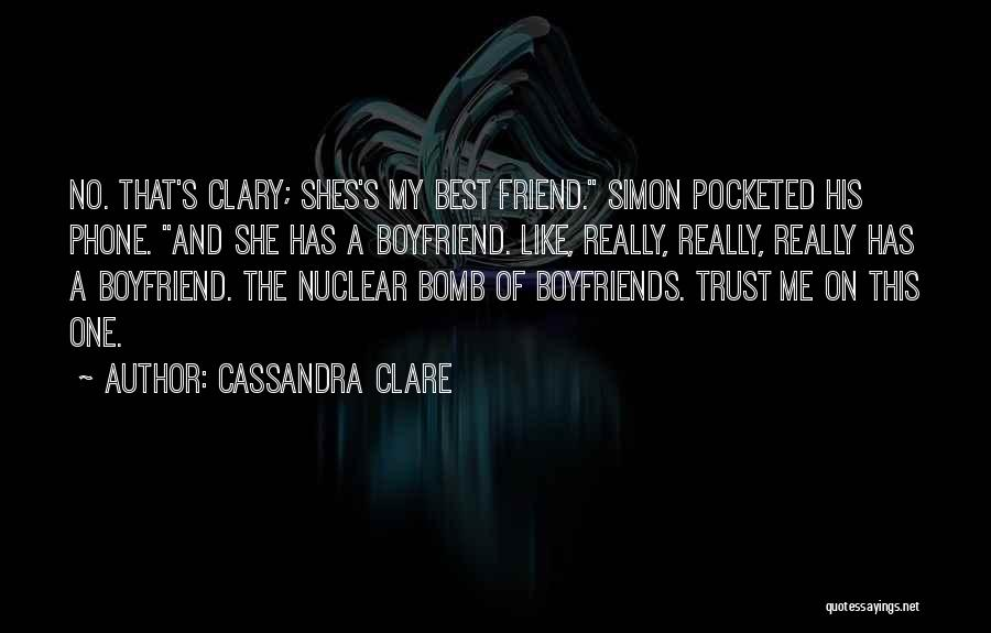 Friend And Boyfriend Quotes By Cassandra Clare