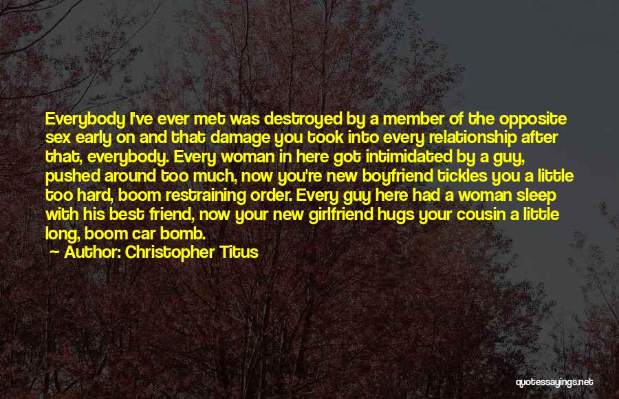 Friend And Boyfriend Quotes By Christopher Titus