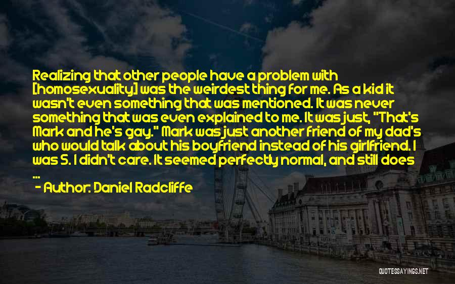 Friend And Boyfriend Quotes By Daniel Radcliffe