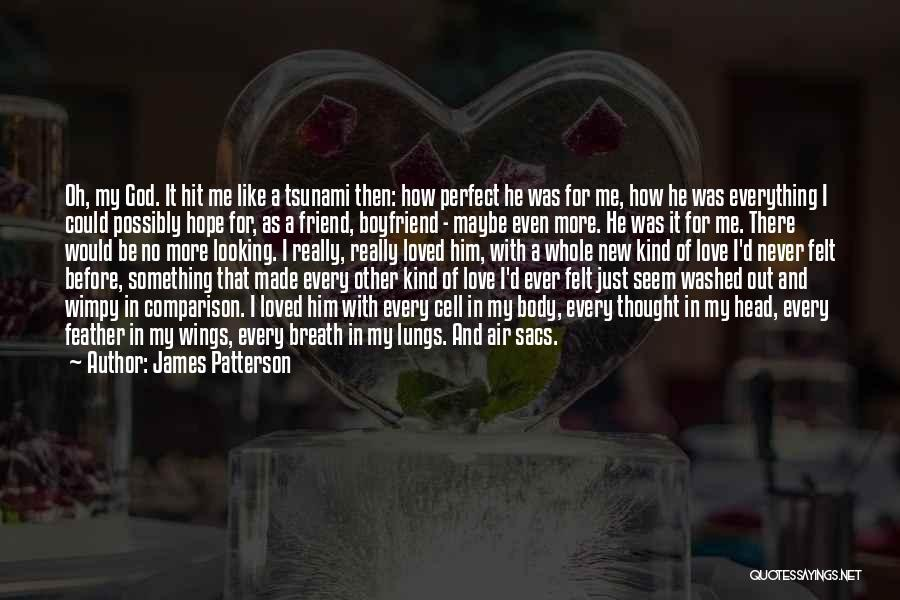 Friend And Boyfriend Quotes By James Patterson