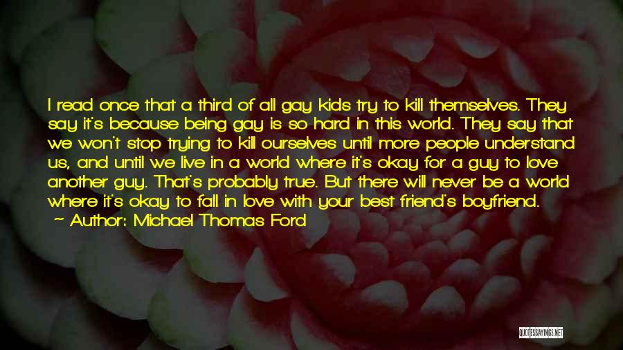 Friend And Boyfriend Quotes By Michael Thomas Ford