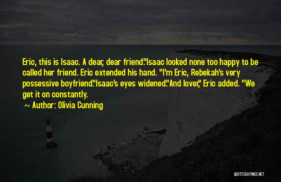 Friend And Boyfriend Quotes By Olivia Cunning