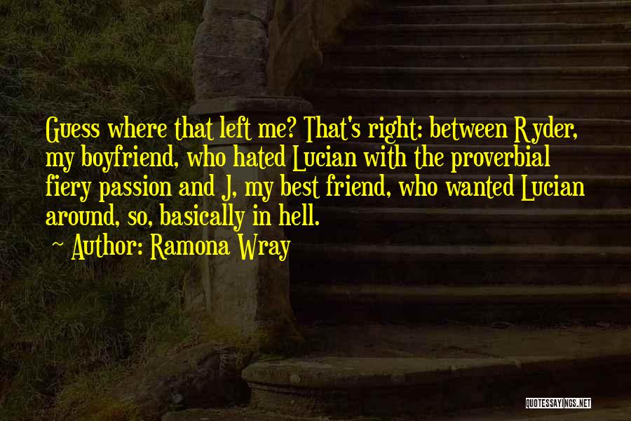 Friend And Boyfriend Quotes By Ramona Wray