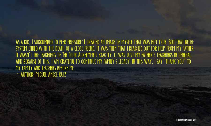 Friend And Family Thank You Quotes By Miguel Angel Ruiz