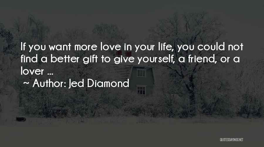 Friend Better Than Lover Quotes By Jed Diamond