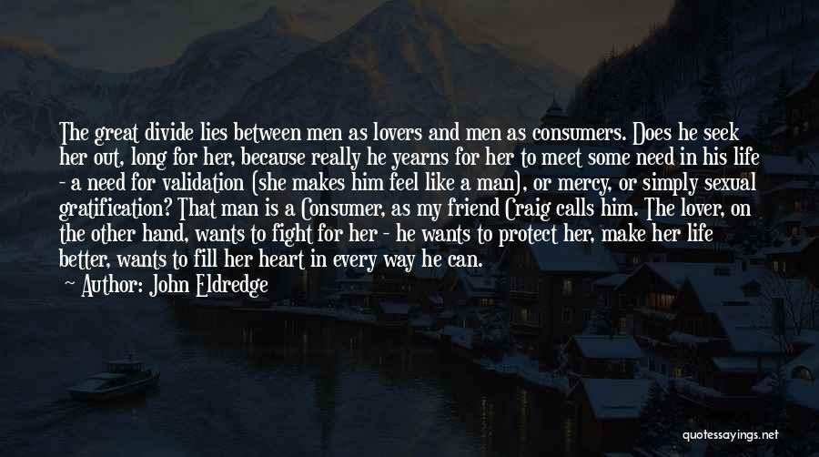 Friend Better Than Lover Quotes By John Eldredge