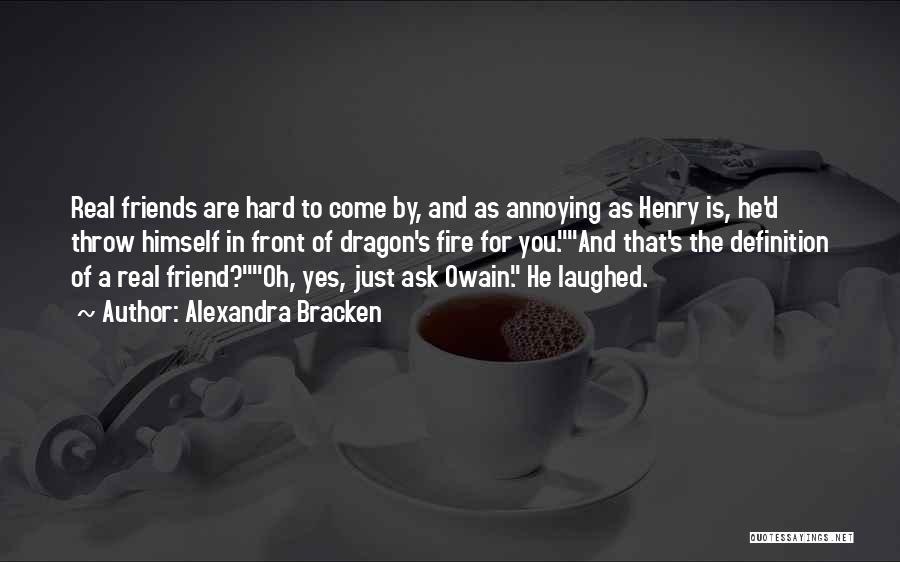 Friend Definition Quotes By Alexandra Bracken
