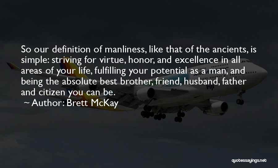 Friend Definition Quotes By Brett McKay