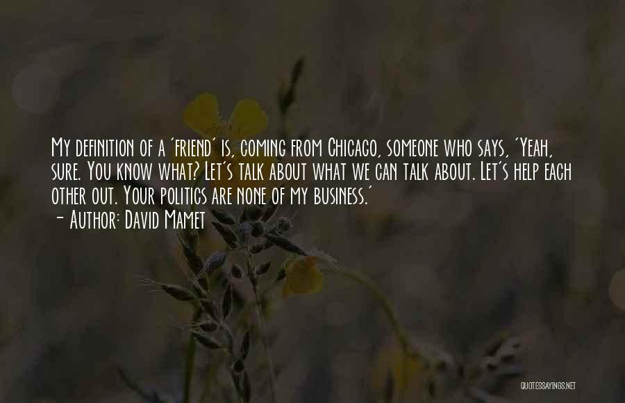 Friend Definition Quotes By David Mamet
