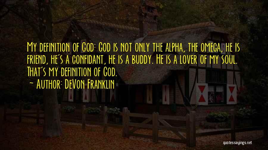 Friend Definition Quotes By DeVon Franklin