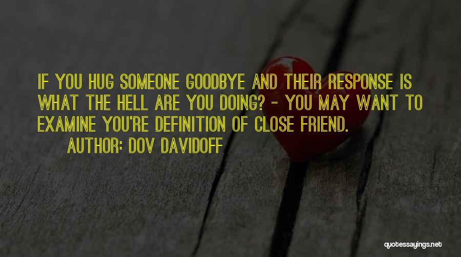 Friend Definition Quotes By Dov Davidoff