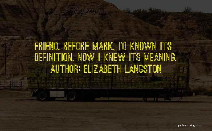 Friend Definition Quotes By Elizabeth Langston
