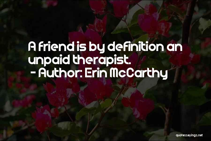Friend Definition Quotes By Erin McCarthy