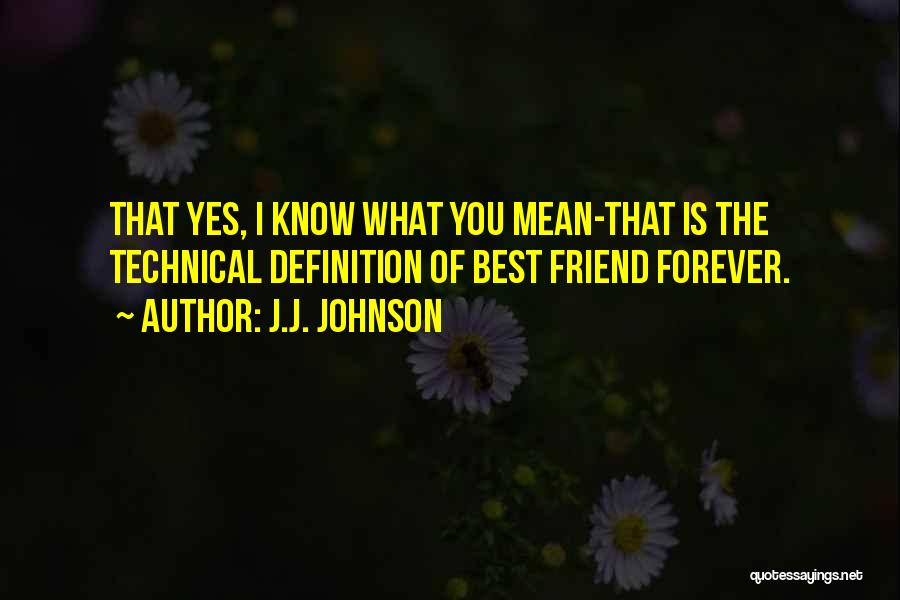 Friend Definition Quotes By J.J. Johnson