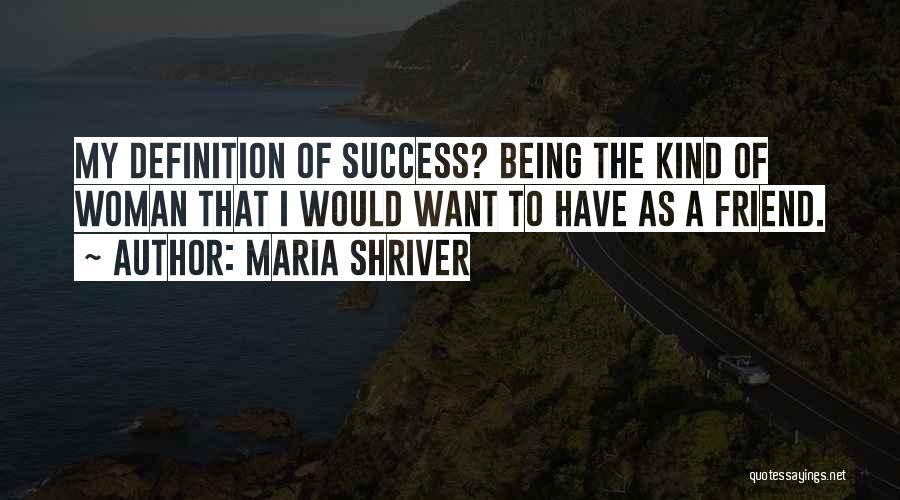Friend Definition Quotes By Maria Shriver