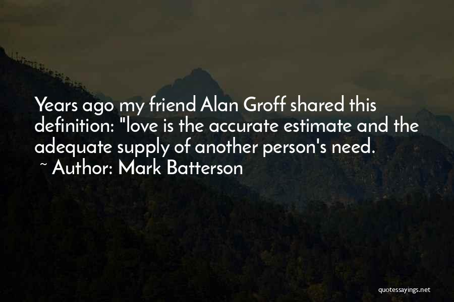 Friend Definition Quotes By Mark Batterson