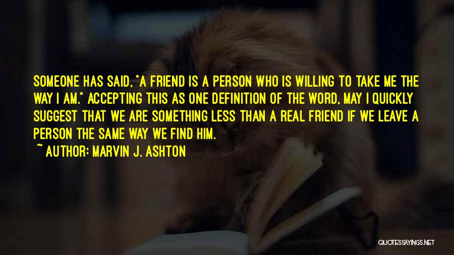 Friend Definition Quotes By Marvin J. Ashton