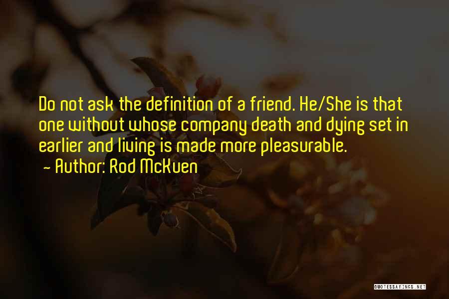 Friend Definition Quotes By Rod McKuen