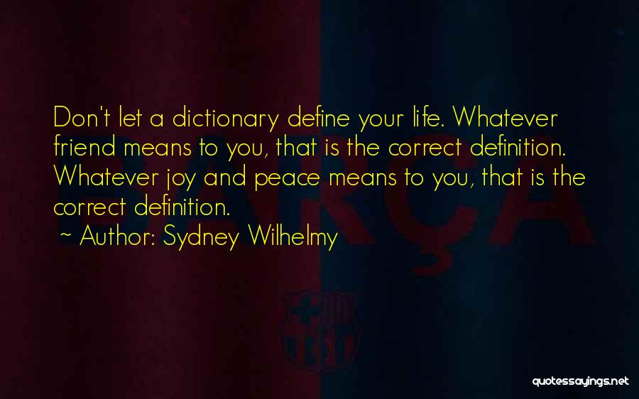Friend Definition Quotes By Sydney Wilhelmy