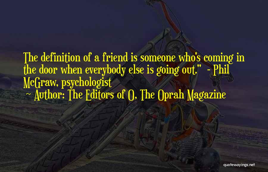 Friend Definition Quotes By The Editors Of O, The Oprah Magazine