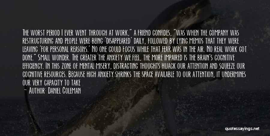 Friend Leaving The Company Quotes By Daniel Goleman