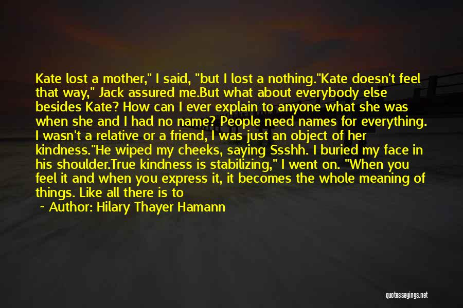Friend Mother Death Quotes By Hilary Thayer Hamann
