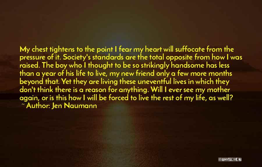 Friend Mother Death Quotes By Jen Naumann