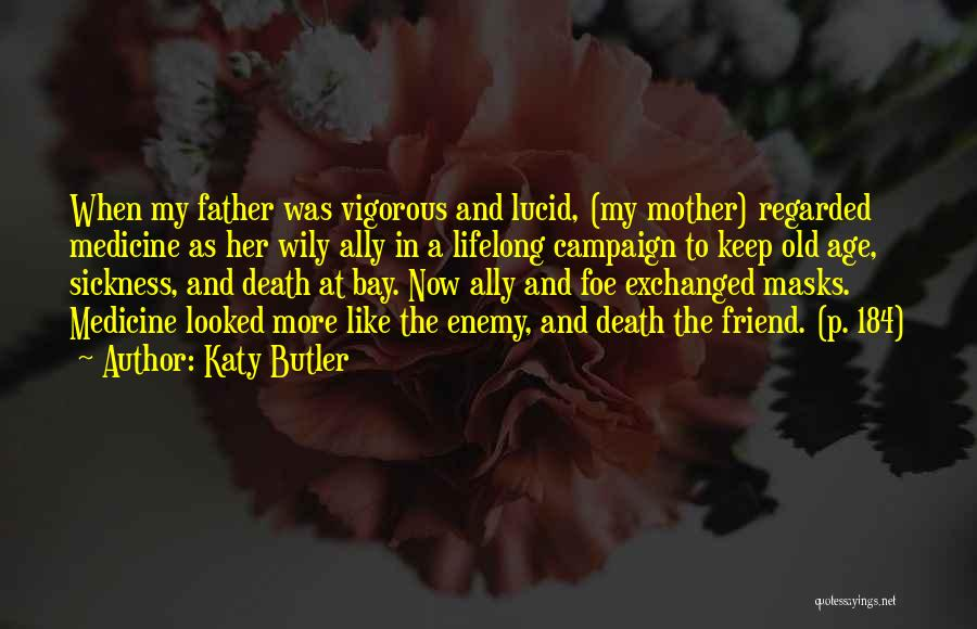 Friend Mother Death Quotes By Katy Butler