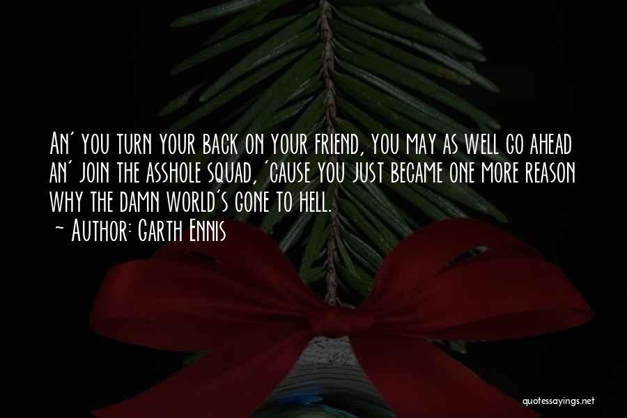 Friend Squad Quotes By Garth Ennis