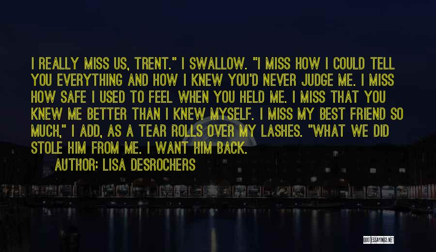 Friend That You Miss Quotes By Lisa Desrochers