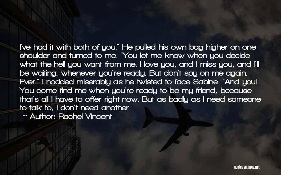 Friend That You Miss Quotes By Rachel Vincent