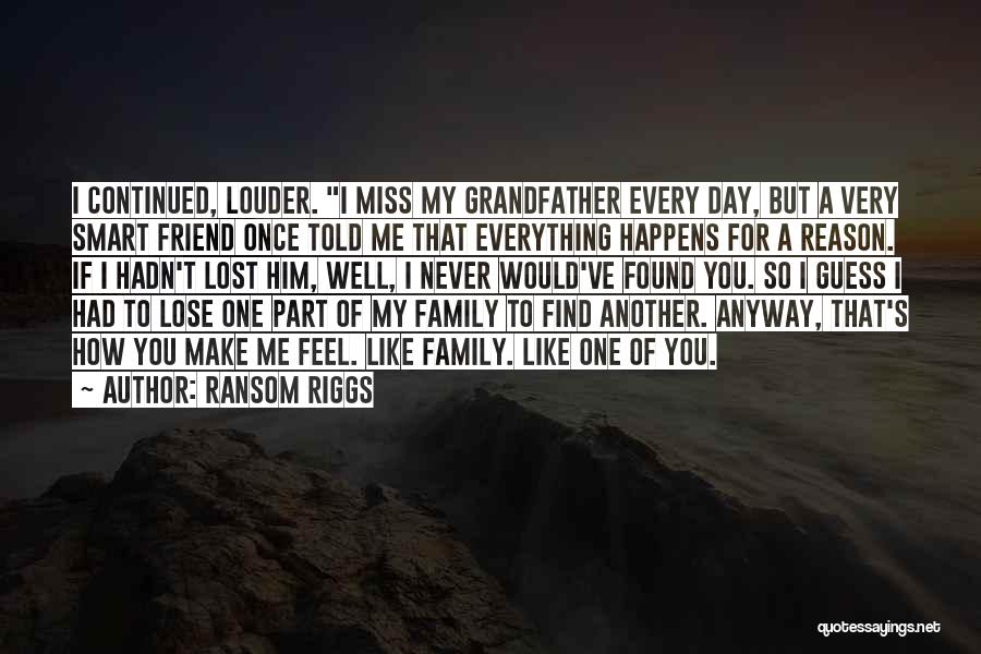 Friend That You Miss Quotes By Ransom Riggs