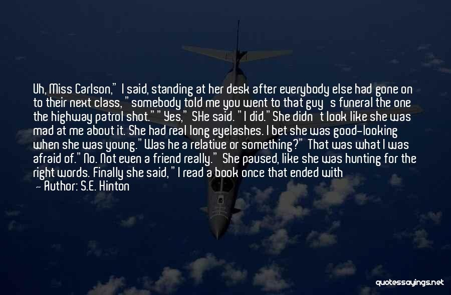 Friend That You Miss Quotes By S.E. Hinton