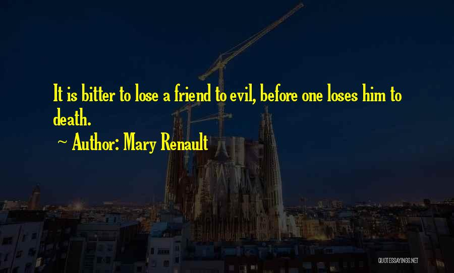 Friend Till Death Quotes By Mary Renault